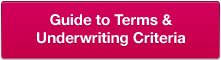 Guide to Terms & Underwriting Criteria