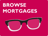 browse our Mortgage range